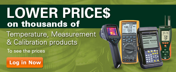 Get lower prices on thousands of Temperature, Test & Measurement, and Calibration products. Log in now.